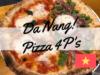 【ベトナム・ダナン】ピザフォーピースに行ってきた。メニューは?予約は必要?