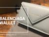 【レビュー】バレンシアガのミニ財布「ペーパーミニウォレット」使い勝手や大きさは?